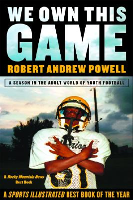 We Own This Game By Powell, Robert Andrew