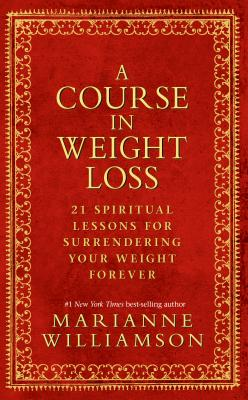 A Course in Weight Loss By Williamson, Marianne